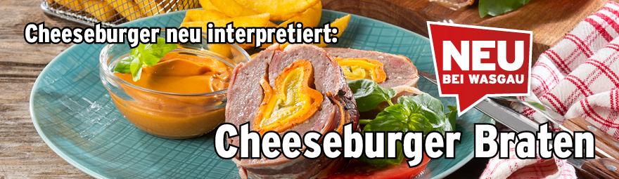 Neu bei WASGAU: Cheeseburger-Braten