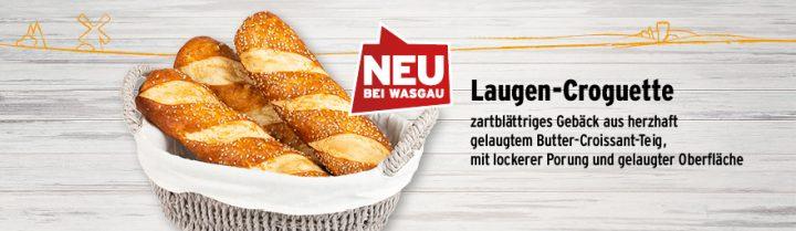 Neu an der WASGAU-Bäckerei Laugen-Croguette